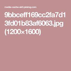 9bbceff169cc2fa7d13fd01b83af6063.jpg (1200×1600)