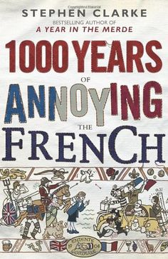 1000 Years of Annoying the French by Stephen Clarke https://www.amazon.co.uk/dp/0593062728/ref=cm_sw_r_pi_dp_x_r4wfzbA9SPNMS