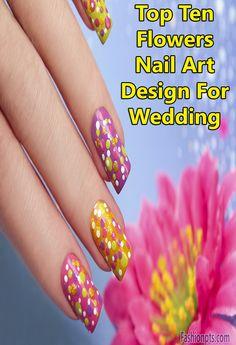 Top 10 Flowers Nail Art Design Specially For Wedding #BeautyofNail #AmazingNailDesign #Adorable #Loving #Women