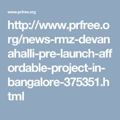 http://www.prfree.org/news-rmz-devanahalli-pre-launch-affordable-project-in-bangalore-375351.html
