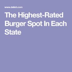 The Highest-Rated Burger Spot In Each State