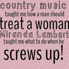 Miranda and Carrie have some great man hating music lol