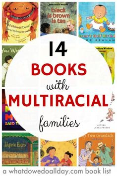 14 CHILDREN'S BOOKS WITH MULTIRACIAL FAMILIES...Books for kids with multiracial and biracial families...For this list, I chose picture books with a variety of faces from mixed race families. Sometimes, the racial identity of the character is noted, other times, it is merely part of the story's backdrop. One notable (and awesome) feature is that may of these books emphasis the importance of intergenerational relationships
