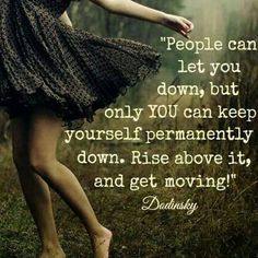 When people let you down - dont let them keep you there. They have not the power to do that, unless you let them....    Lets be friends :) I am always posting AWESOME stuff!: https://www.facebook.com/gulkri   Friends, fun, support, recipes, motivation, encouragement and more! https://www.facebook.com/groups/happystep  Come find me on Pinterest ;)  http://www.pinterest.com/gunnkari/ or MeWe; http://mewe.com/join/happy_with_healty_living