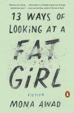 August 2016 // 13 Ways of Looking at a Fat Girl by Mona Awad
