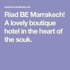 Riad BE Marrakech! A