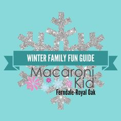 Winter Family Fun Guide | Macaroni Kid