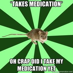 YUP! Hate it when I get to work and think that I forgot to take my many medications. I now keep extra in my purse.