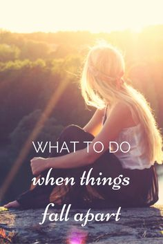 What to do when things fall apart