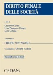 Diritto penale delle società / a cura di Giovanni Canzio, Luigi Domenico Cerqua, Luca Lupária ; coordinatore, Giuseppe Vaciago