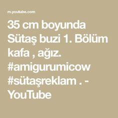 35 cm boyunda Sütaş buzi 1. Bölüm kafa , ağız. #amigurumicow #sütaşreklam . - YouTube Youtube, Make It Yourself, Amigurumi, Cotton, Youtubers