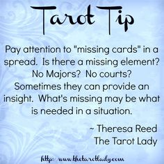 "Tarot Tip pay attention to ""missing cards"" in a spread. Tarot tips and techniques. Theresa Reed, The Tarot Lady Reiki, Chakra, 5am Club, Tarot Cards For Beginners, Tarot Card Spreads, Tarot Astrology, Astrology Houses, Oracle Tarot, Daily Tarot"