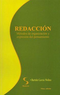 ... REDACCIÓN: Métodos de organización y expresión del pensamiento. Bartolo García Molina.