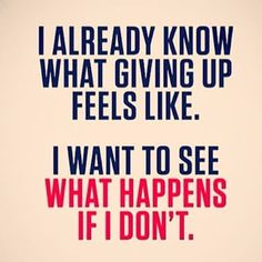 What does it feel like when you don't give up? #inspiration #motivation