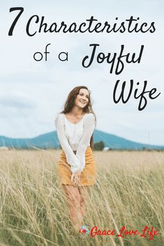 7 Characteristics of a Joyful Wife | Grace Love Life. How to be a joyful wife and mother.