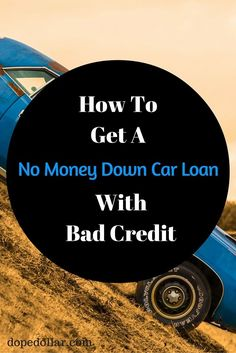 Learn how to get a car loan with no money down and bad credit here.