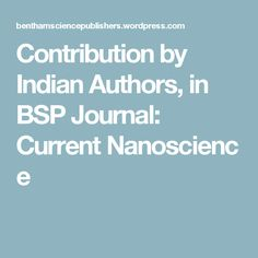 Contribution by Indian Authors, in BSP Journal: CurrentNanoscience