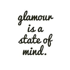 #Glamour is a #state of #mind #beautiful #chic #lifestyle #instafashion #instastyle #instabeauty #bossbabe #motivation #inspiration #instalike #empowerment #fashion #Ambition #successful #instagood #goals #beauty #happy #happiness #girlboss #style #fashion #saturday