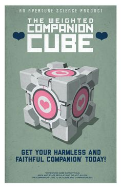 The Enrichment Center reminds you that the Weighted Companion Cube will never threaten to stay you and, in fact, cannot speak. In the event that the Weighted Companion Cube does speak, the Enrichment Center urges you to disregard its advice. Geek Art, Nerd Geek, Portal Art, Companion Cube, Aperture Science, Into The Fire, Half Life, Nerdy, Video Games