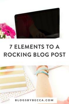 7 Elements to a Great Blog Post! Click to see my killer blog post formula!  #blog, #blogging, #blogtips