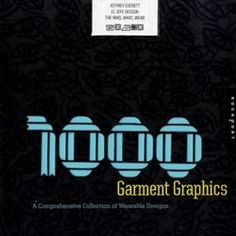 1000 GARMENT GRAPHICS This book offers designers a vast collection of inspiring and innovative graphic works from the real world. The main emphasis is on fashion from t-shirt graphics, to sneakers, to baseball caps and more. The book will feature trends as well as graphics that endure the test of time. #design #graphic #book