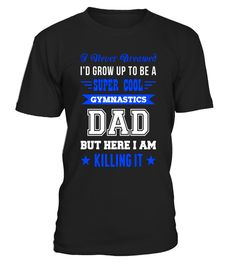 """# Men's Super Cool Gymnastics Dad Men's Gymnastics Lover Shirt .  Special Offer, not available in shops      Comes in a variety of styles and colours      Buy yours now before it is too late!      Secured payment via Visa / Mastercard / Amex / PayPal      How to place an order            Choose the model from the drop-down menu      Click on """"Buy it now""""      Choose the size and the quantity      Add your delivery address and bank details      And that's it!      Tags: If your Dad is a super…"""