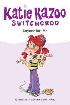 Katie Kazoo Switcheroo:  Anyone But Me by Nancy E. Krulik.  J KAT