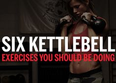Six Kettlebell Exercises that I am certainly going to work into my work-outs. :)