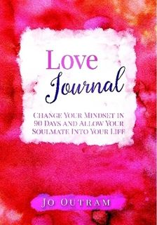 Love Journal - Change Your Mindset in 90 Days And Allow Your Soulmate Into Your Life von Jo Outram (Paperback) – Lulu DE A5 Book, Love Journal, Prayers For Healing, Finding Your Soulmate, Change Your Mindset, Love Deeply, Law Of Attraction, You Changed, Positive Vibes