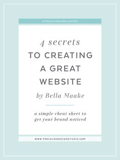 4 Secrets to Creating a Great Website — a guest post by Isabella Maake on Freckled Design Studio