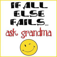 If all else fails... ask gramdma