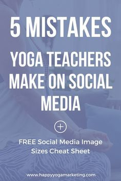 5 Mistakes Yoga Teachers Make on Social Media