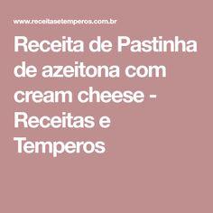 Receita de Pastinha de azeitona com cream cheese - Receitas e Temperos