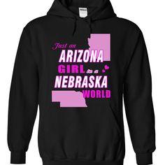 Just an ARIZONA girl in a NEBRASKA world - T-Shirt, Hoodie, Sweatshirt