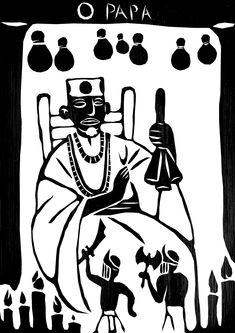 O Papa - benção, moral, mansidão, equilíbrio e generosidade na figura do Babalorixá (o mais alto grau hierárquico, chefe do terreiro que também pode ser denominado Diretor de culto. Aquele ou aquela que dirige o terreiro e que exerce toda a responsabilidade espiritual dentro dele. É o pai ou a mãe-de-santo responsável pela feitura dos médiuns, os filhos-de-santo.)