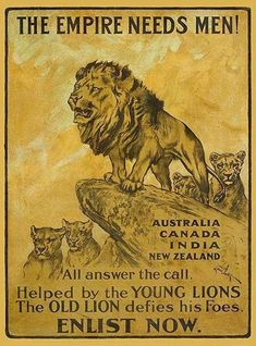 The Parliamentary Recruiting Committee produced this First World War poster. Designed by Arthur Wardle the poster urges men from the Dominions of the British Empire to enlist in the war effort. World War One, First World, Ww1 Posters, Political Posters, Travel Posters, British Lions, British Army, British Men, Propaganda Art