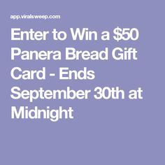 Enter to Win a $50 Panera Bread Gift Card - Ends September 30th at Midnight