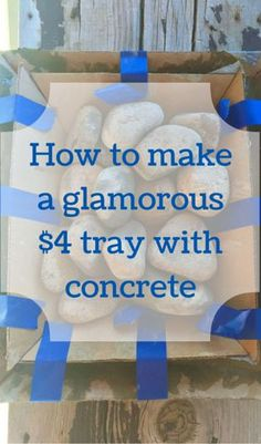 How To Make A Glamorous $4 Tray With Concrete.  Not sure about glamorous, but interesting anyway.