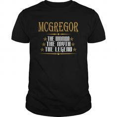 I Love  MCGREGOR THE WOMAN THE MYTH THE LEGEND T-SHIRTS T shirts