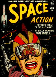 Space Action (No.2, August 1952) Crappy art, but cool nonetheless.