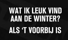 Nice Picture Quotes, Heart Quotes, Life Quotes, Lyric Quotes, Funny Quotes, Dutch Words, Remember Quotes, Winter Quotes, Dutch Quotes