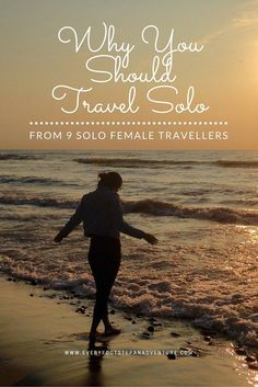 Don't have anyone to travel with? You can still go by yourself! Here's what you will learn from solo travel — as told by nine female solo travellers.
