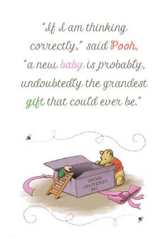 """If I Am Thinking Correctly Said Pooh A New Baby Is Probably Undoubtedly The Grandest Gift That Could Ever Be."" Winnie the Pooh New Baby Quotes, Winnie The Pooh Quotes, Baby Nephew Quotes, Welcome Baby Girl Quotes, Newborn Baby Quotes, New Parent Quotes, Baby Poems, Newborn Care, Mom Quotes"