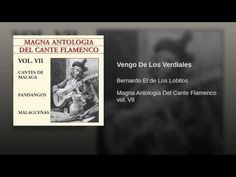 Vengo De Los VerdialesVerdiales. Canta: Bernardo el de los Lobitos