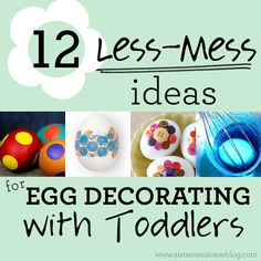 Simple kid-friendly ideas for decorating eggs with your little ones! This is a great list! #easter #toddler www.sisterssuitcaseblog.com