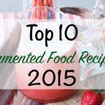 Top 10 Fermented Food Recipes of 2015