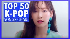 104 Best Top 50 K-Pop Song Charts images in 2019 | Pop songs