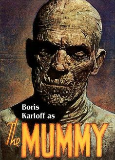 Classic Movie Monsters Boris Karloff 1887-1969 in The Mummy (1932) my first scary movie!