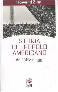 Storia del popolo americano dal 1492 a oggi - Howard Zinn - 24 recensioni su Anobii