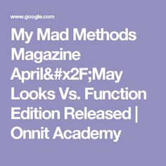 My Mad Methods Magazine April/May Looks Vs. Function Edition Released | Onnit Academy